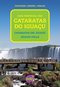 Guia Essencial das Cataratas do Iguaçu, Iguazu Falls, Cataratas del Iguazú